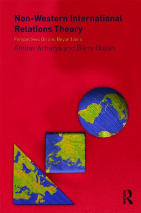 Non-Western International Relations Theory: Perspectives On and Beyond Asia book cover