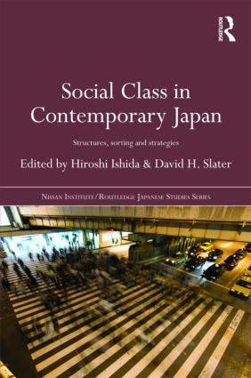 Social Class in Contemporary Japan: Structures, Sorting and Strategies, 1st Edition (Hardback) book cover
