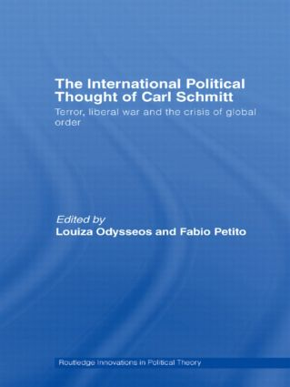 The International Political Thought of Carl Schmitt: Terror, Liberal War and the Crisis of Global Order (Paperback) book cover
