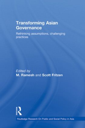 Transforming Asian Governance: Rethinking assumptions, challenging practices, 1st Edition (Hardback) book cover