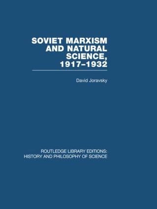 Soviet Marxism and Natural Science: 1917-1932 (Hardback) book cover