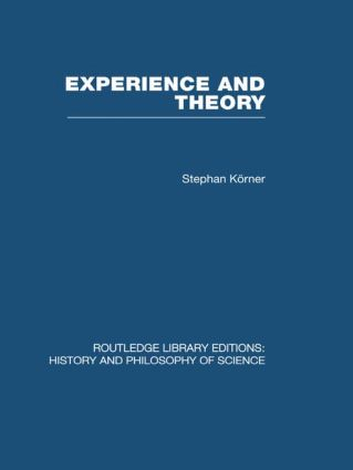 Experience and Theory: An Essay in the Philosophy of Science (Hardback) book cover