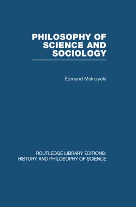 Philosophy of Science and Sociology: From the Methodological Doctrine to Research Practice (Hardback) book cover