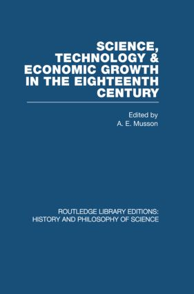 Science, technology and economic growth in the eighteenth century (Hardback) book cover