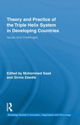Theory and Practice of the Triple Helix Model in Developing Countries: Issues and Challenges (Hardback) book cover