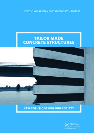 Tailor Made Concrete Structures: New Solutions for our Society (Abstracts Book 314 pages + CD-ROM full papers 1196 pages), 1st Edition (Hardback) book cover