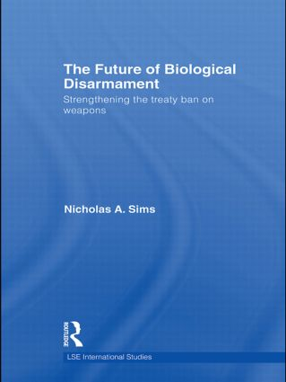 The Future of Biological Disarmament: Strengthening the Treaty Ban on Weapons book cover