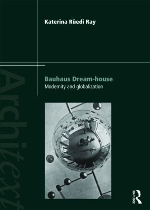 Bauhaus Dream-house: Modernity and Globalization (Paperback) book cover