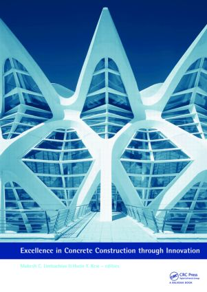 Excellence in Concrete Construction through Innovation: Proceedings of the conference held at the Kingston University, United Kingdom, 9 - 10 September 2008, 1st Edition (Hardback) book cover