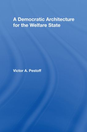 A Democratic Architecture for the Welfare State (Hardback) book cover