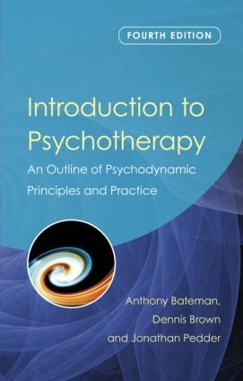 Introduction to Psychotherapy: An Outline of Psychodynamic Principles and Practice, Fourth Edition, 4th Edition (Paperback) book cover