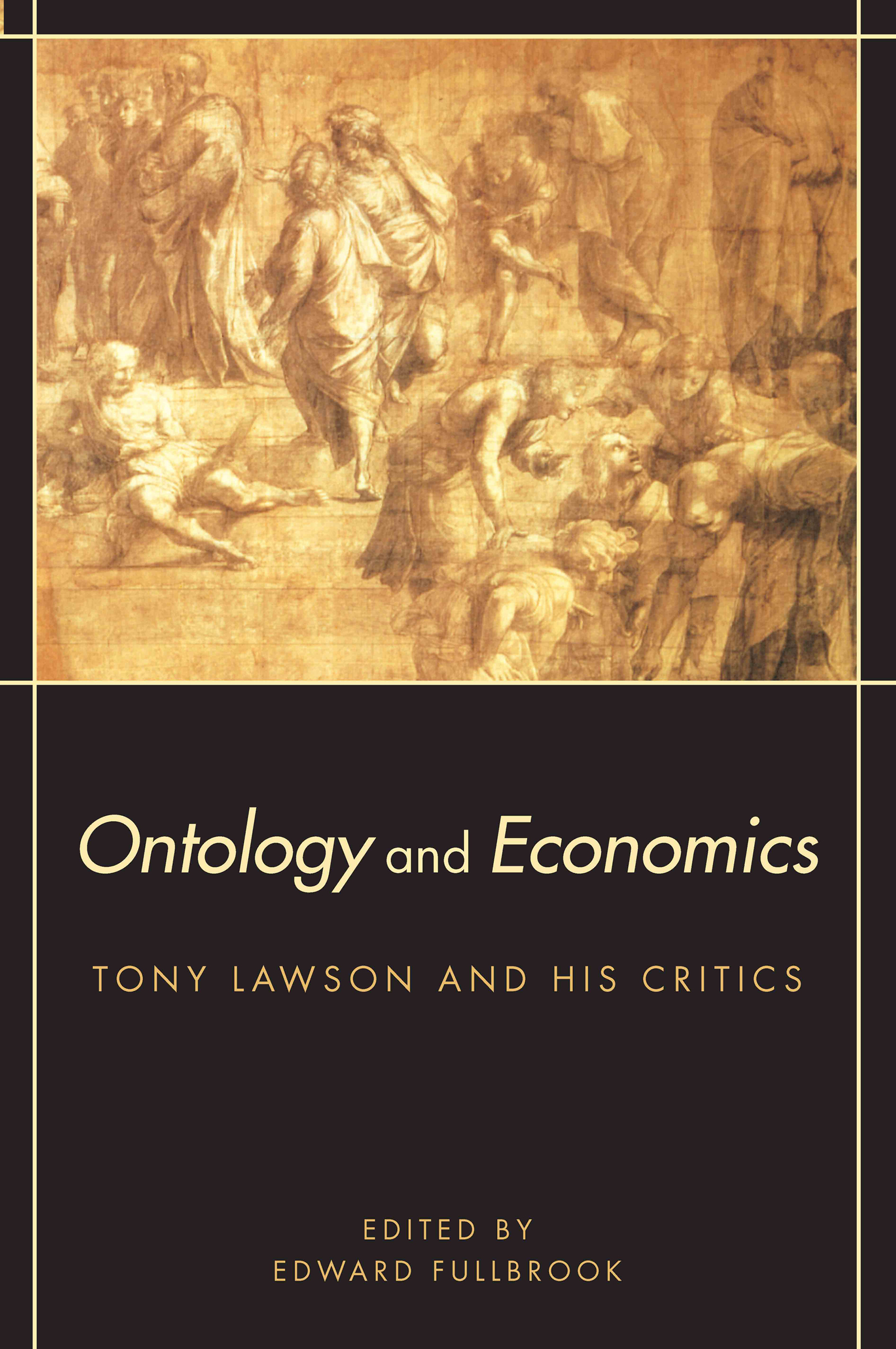 Ontology and Economics: Tony Lawson and His Critics book cover