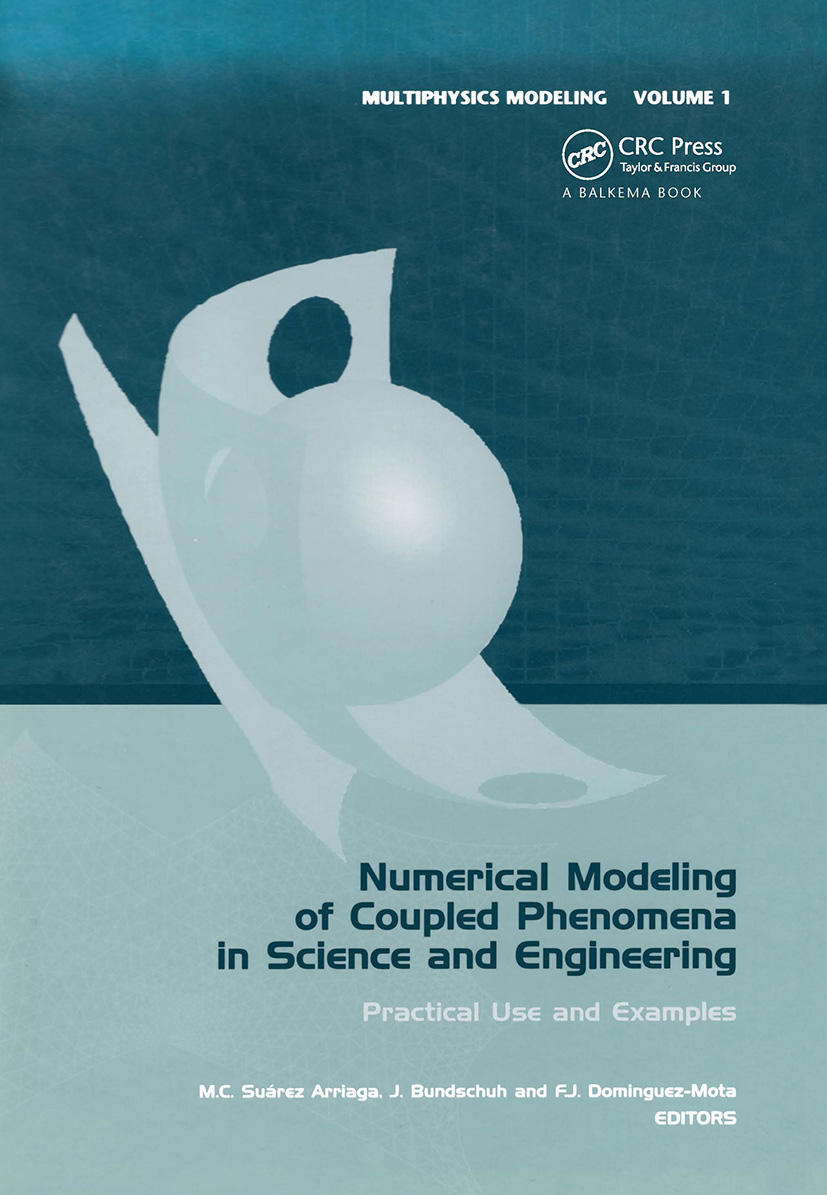 Numerical Modeling of Coupled Phenomena in Science and Engineering: Practical Use and Examples book cover