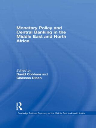 Monetary Policy and Central Banking in the Middle East and North Africa: 1st Edition (Hardback) book cover