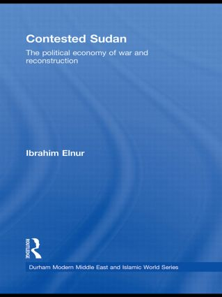 Contested Sudan: The Political Economy of War and Reconstruction book cover