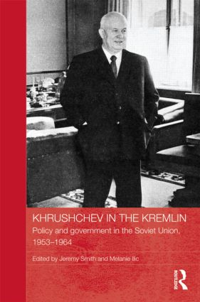 Khrushchev in the Kremlin: Policy and Government in the Soviet Union, 1953–64 book cover