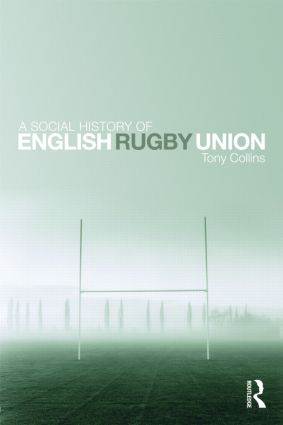 A Social History of English Rugby Union book cover