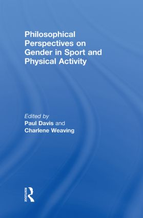 Philosophical Perspectives on Gender in Sport and Physical Activity book cover
