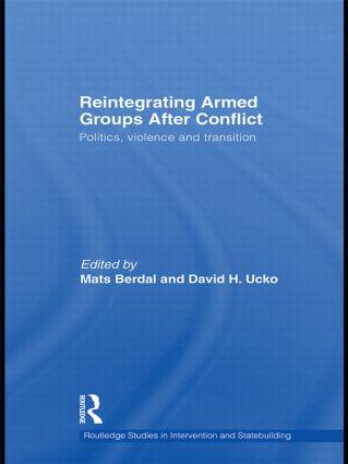 Reintegrating Armed Groups After Conflict: Politics, Violence and Transition (Hardback) book cover