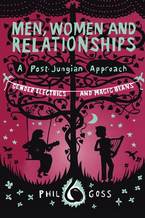 Men, Women and Relationships – A Post-Jungian Approach: Gender Electrics and Magic Beans (Paperback) book cover