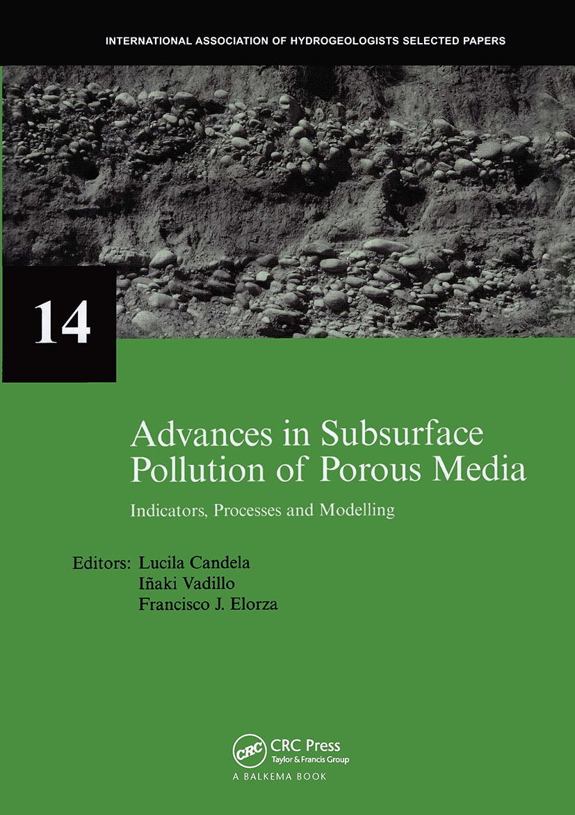 Advances in Subsurface Pollution of Porous Media - Indicators, Processes and Modelling: IAH selected papers, volume 14 book cover
