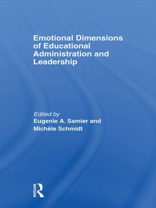 Emotional Dimensions of Educational Administration and Leadership (Hardback) book cover