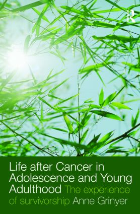 Life After Cancer in Adolescence and Young Adulthood: The Experience of Survivorship (Paperback) book cover