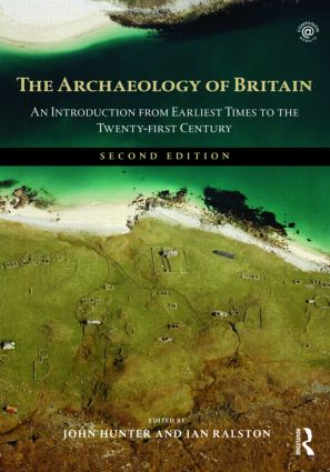 The Archaeology of Britain: An Introduction from Earliest Times to the Twenty-First Century, 2nd Edition (Paperback) book cover