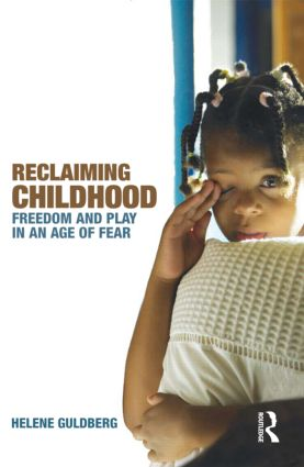 Reclaiming Childhood: Freedom and Play in an Age of Fear (Paperback) book cover