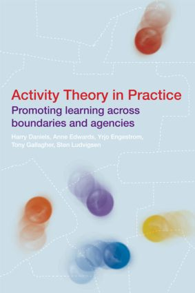 Activity Theory in Practice: Promoting Learning Across Boundaries and Agencies, 1st Edition (Hardback) book cover