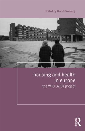 Housing and Health in Europe: The WHO LARES project (Hardback) book cover