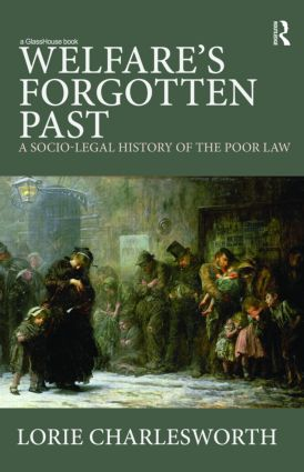 Welfare's Forgotten Past: A Socio-Legal History of the Poor Law book cover