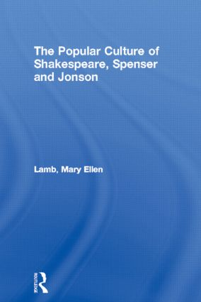 The Popular Culture of Shakespeare, Spenser and Jonson (Paperback) book cover