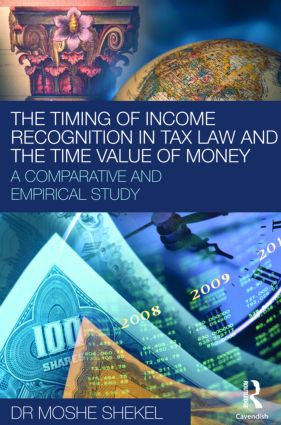 The Timing of Income Recognition in Tax Law and the Time Value of Money (Hardback) book cover