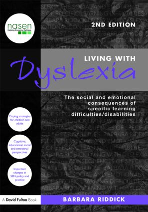 Living With Dyslexia: The social and emotional consequences of specific learning difficulties/disabilities, 2nd Edition (Paperback) book cover