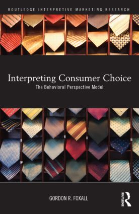 Interpreting Consumer Choice: The Behavioural Perspective Model (Hardback) book cover