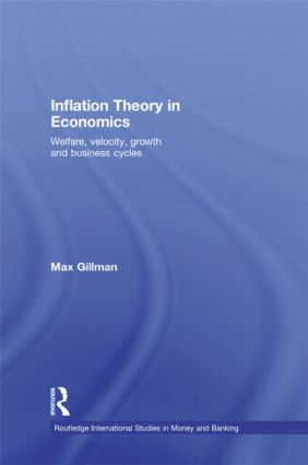 Inflation Theory in Economics: Welfare, Velocity, Growth and Business Cycles, 1st Edition (Hardback) book cover