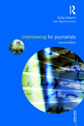 Interviewing for Journalists: 2nd Edition (Paperback) book cover