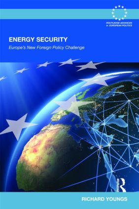 Energy Security: Europe's New Foreign Policy Challenge, 1st Edition (Hardback) book cover