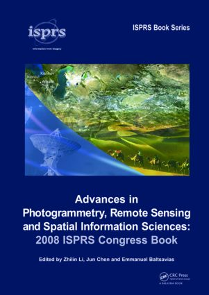 Advances in Photogrammetry, Remote Sensing and Spatial Information Sciences: 2008 ISPRS Congress Book book cover