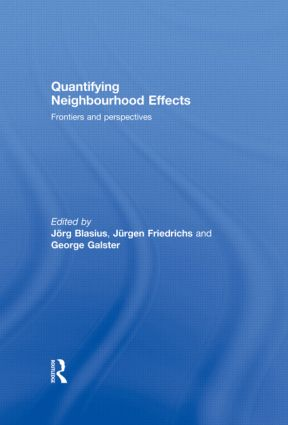 Quantifying Neighbourhood Effects: Frontiers and perspectives (Hardback) book cover