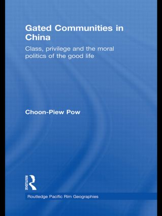 Gated Communities in China: Class, Privilege and the Moral Politics of the Good Life book cover