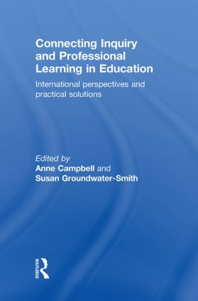 Connecting Inquiry and Professional Learning in Education: International Perspectives and Practical Solutions, 1st Edition (Hardback) book cover