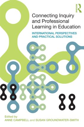 Connecting Inquiry and Professional Learning in Education: International Perspectives and Practical Solutions book cover