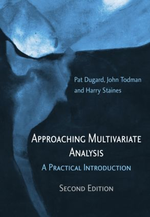 Approaching Multivariate Analysis, 2nd Edition: A Practical Introduction, 2nd Edition (Hardback) book cover