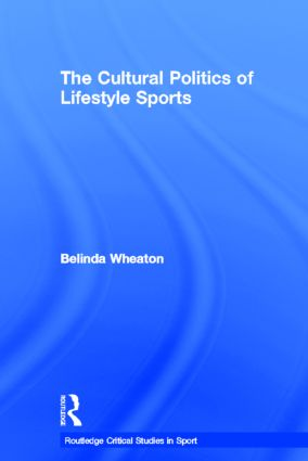 The Cultural Politics of Lifestyle Sports book cover