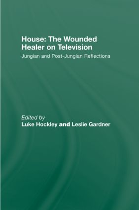 House: The Wounded Healer on Television: Jungian and Post-Jungian Reflections, 1st Edition (Hardback) book cover