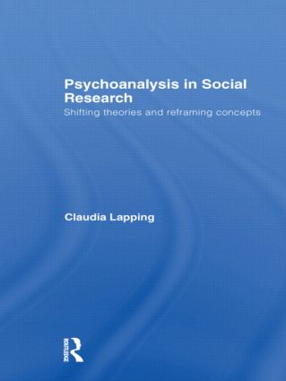 Psychoanalysis in Social Research: Shifting theories and reframing concepts (Hardback) book cover