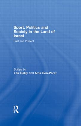 Sport, Politics and Society in the Land of Israel: Past and Present, 1st Edition (Paperback) book cover
