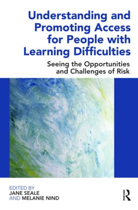 Understanding and Promoting Access for People with Learning Difficulties: Seeing the Opportunities and Challenges of Risk (Paperback) book cover